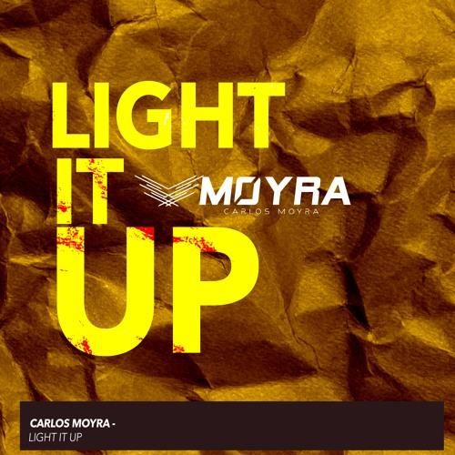 CARLOS MOYRA - LIGHT IT UP