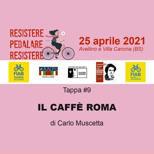 Tappa #9 - Il Caffe Roma e il Partito D'Azione