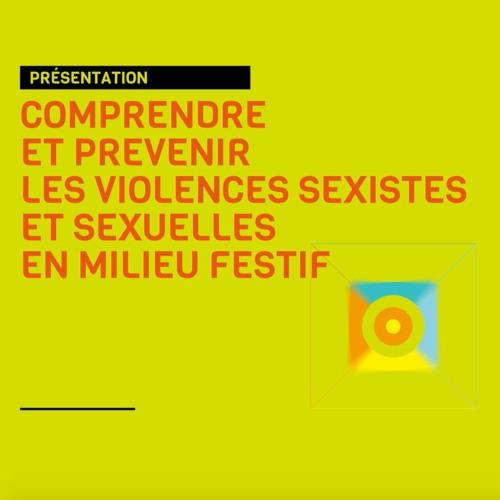 COMPRENDRE ET PREVENIR LES VIOLENCES SEXISTES ET SEXUELLES EN MILIEU FESTIF
