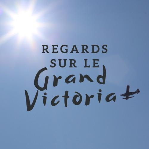 Regards sur le Grand Victoria