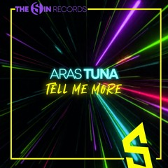 Aras Tuna - Tell Me More ( OUT NOW )