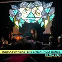 Tonika Funkmasters Live at Holy Dance