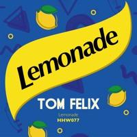 Tom Felix - Lemoade (Extended Mix)