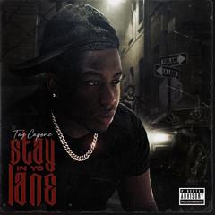 Tay Capone - Stay in yo Lane