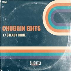 Chuggin Edits - Steady Eddie [Slightly Transformed]