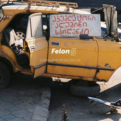 LOWMONEYMUSICMIX - 19 - Felon5