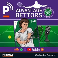 Advantage Bettors: Wimbledon 2021