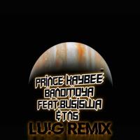 PRINCE KAYBEE - BANOMOYA FEAT. BUSISWA & TNS(Lu!G REMIX)