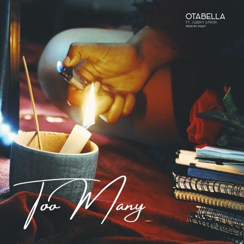 Otabella - Too Many Feat. Sleeky Junior