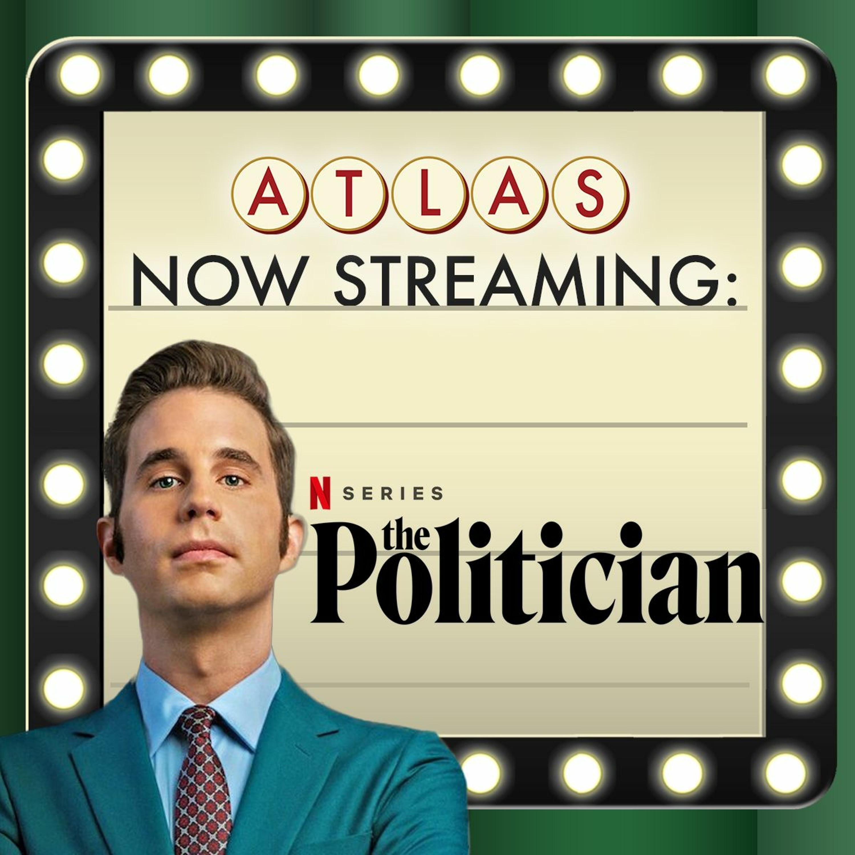 The Politician - Atlas: Now Streaming 72