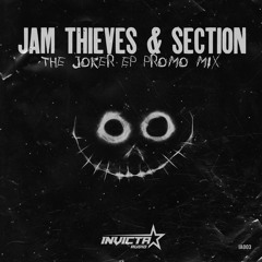 Jam Thieves & Section: The Joker EP Promo Mix