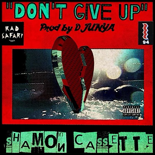 Don't Give Up Featuring Shamon Cassette