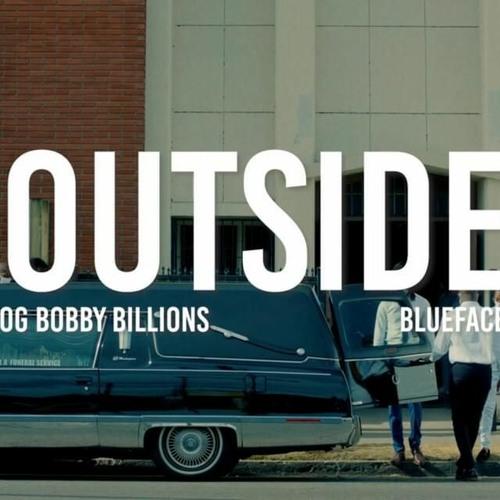 Outside - Blueface (ft. OG Bobby Billions)