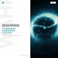 Kimdness, Andrew & Lucian - Wahran (Radio Edit)