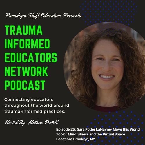Episode #25:  Sara Potler LaHayne - Trauma Informed Educators Network Podcast