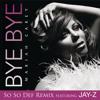 Bye Bye (So So Def Remix (Edited)) [feat. JAY-Z]