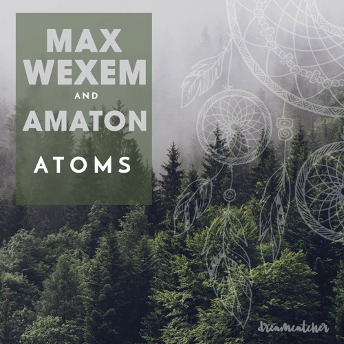 Free Download: Max Wexem and Amaton - Atoms