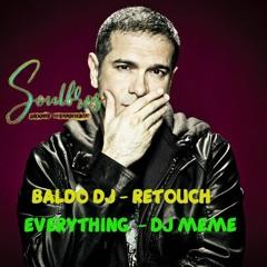 EVERYTHING - DJ MEME  -  BALDO DJ RETOUCH