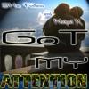 got my Attention (includes bonus album preview)