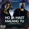 Download Ho Ja Mast Malang Tu Full Video _  MALANG _ Aditya(MP3_128K).mp3 Mp3