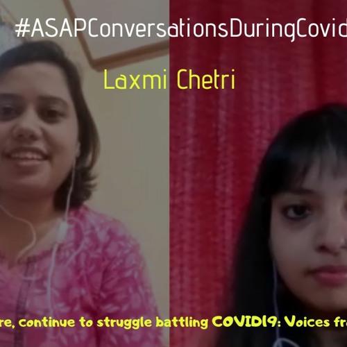 Unheard Before, Continue To Struggle Battling COVID19  Voices From Bodoland With Laxmi Chetri