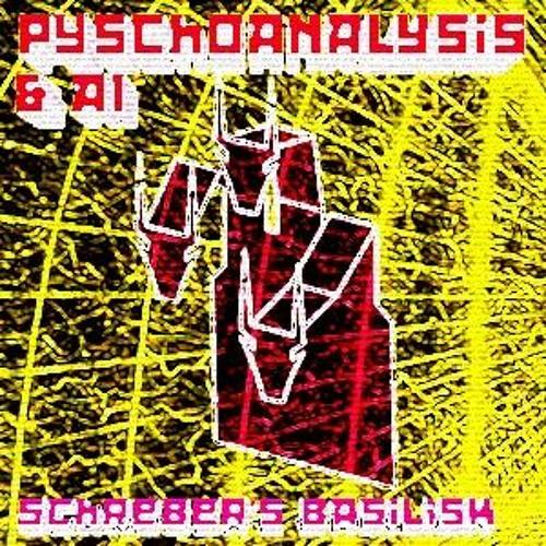 Isabel Millar - Psychoanalysis & Ai: Schreber's Basilisk
