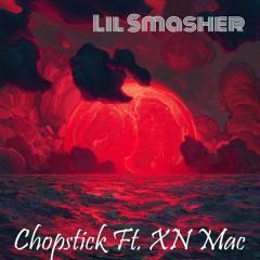 Chopstick Ft. XN Mac