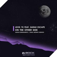 Leon 78 Feat. Sarah Escape - On The Other Side (Denis Airwave Remix)