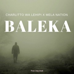 Baleka (Feat Mela Nation and Deej Small )