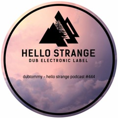 dubtommy - hello strange podcast #444