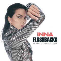 INNA - Flashbacks (Dj Dark & Mentol Remix)
