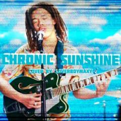 CHRONIC SUNSHINE (Prod. Maxy) [accoustic cover]