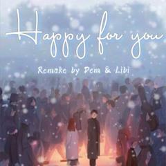 Happy for you - Lukas Graham ft. Vũ.   Dương Dem, LiBi remake