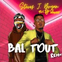Bal Tout - Steves J. Bryan & Dj Winner