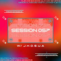 Session N° 057 w/ J.H.O.S.U.A