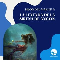 Hijos del mar EP1: La leyenda de la sirena de Ancón