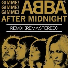 ABBA - Gimme! Gimme! Gimme! (Remastered Remix)