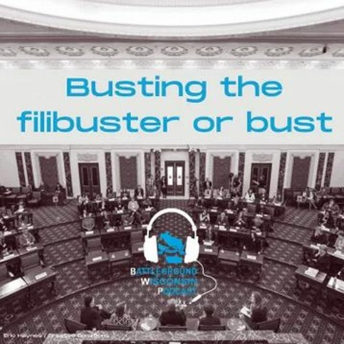 Busting the filibuster or bust