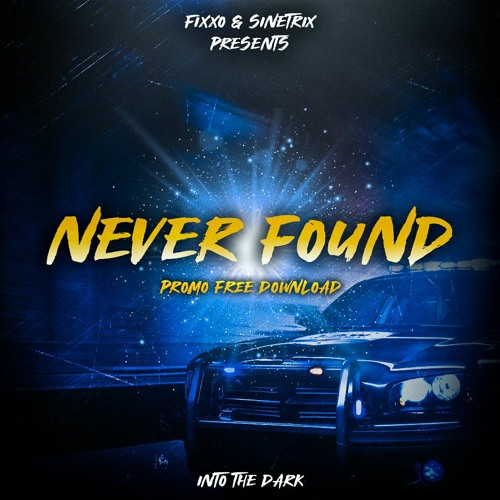 FIXXO - NEVER FOUND [FIRST WAVE PROMO FREE DL]