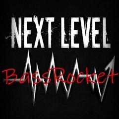 BassRocket - Next Level (Original Mix)