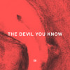 The Devil You Know Mp3