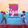 Say You Do (TS7 Remix) [feat. Imani Williams & DJ Fresh]