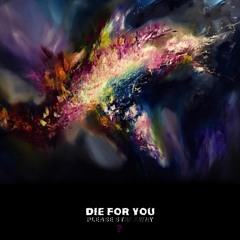 DIE FOR YOU / PLEASE STAY AWAY