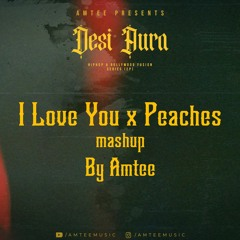 #5 I Love You x Peaches Mashup   Desi Aura   Amtee   Justin Bieber   Pritam   Bollywood Popular Song