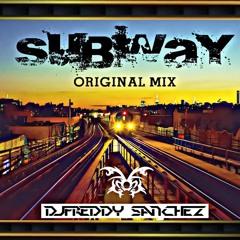 DJ Freddy Sanchez - Subway