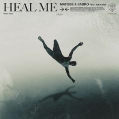 Matisse & Sadko Feat. Alex Aris - Heal Me (Paul Green Remix)