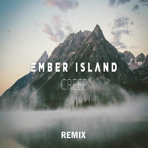 Ember Island X Radiohead - Creep