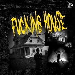 ERBES - Fucking House