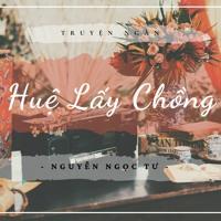 VDL RADIO #2 - HUỆ LẤY CHỒNG (Nguyễn Ngọc Tư)
