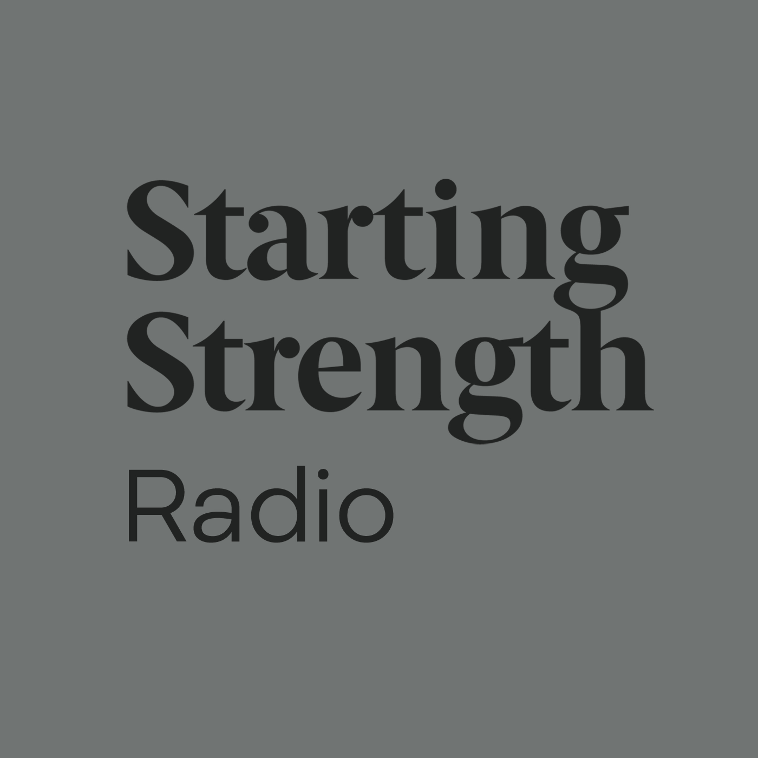 Q&A Episode - Welcome to Starting Strength Network | Starting Strength Radio #105